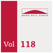 Mars Hill Audio--Vol 118