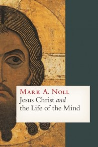 Jesus Christ--Life of the Mind