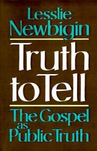 Truth to Tell-Newbigin