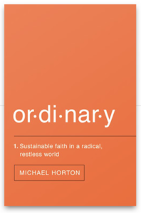 Ordinary--Michael Horton